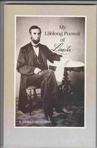 My Lifelong Pursuit of Lincoln