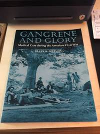 image of Gangrene and Glory: Medical Care during the American Civil War