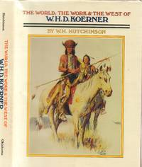 The World, the Work & the West of W. H. D. Koerner