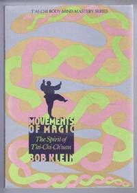 Movements of Magic: The Spirit of T'ai-chi-Ch'uan