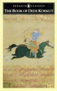 The Book of Dede Korkut (Penguin Classics)