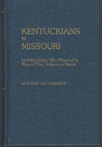 Kentuckians in Missouri, Including Many Who Migrated by Way of Ohio, Indiana, or Illinois