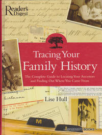 TRACING YOUR FAMILY HISTORY: The Complete Guide To Locating Your Ancestors And Finding Out Where You Came From