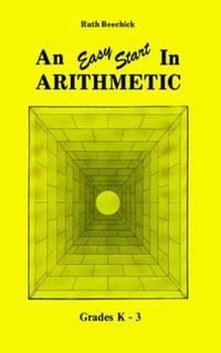 An Easy Start in Arithmetic : Grades K-3