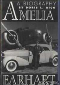Amelia Earhart. A Biography
