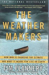 image of The Weather Makers: How Man Is Changing The Climate And What It Means For Life On Earth.