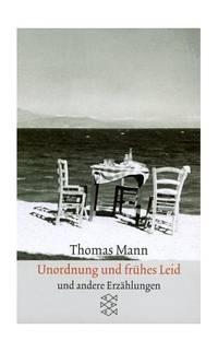 Unordnung Und Fruhes Leid Erzahlungen 1919-1930: Erzaehlungen, 1910-1930