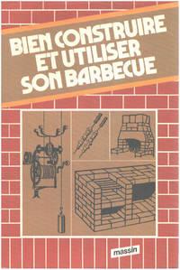image of Bien construire et utiliser son barbecue