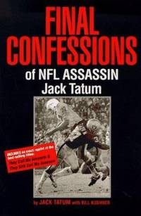 Final Confessions of NFL Assassin Jack Tatum