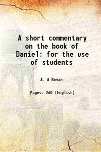 A short commentary on the book of Daniel for the use of students 1892