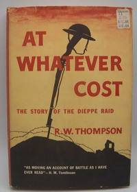 image of At Whatever Cost: The Story of the Dieppe Raid