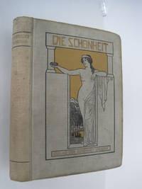 Die Schönheit, Moderne Illustrierte Monatsschrift, Dreizehnter Band (Vol.  XIII)