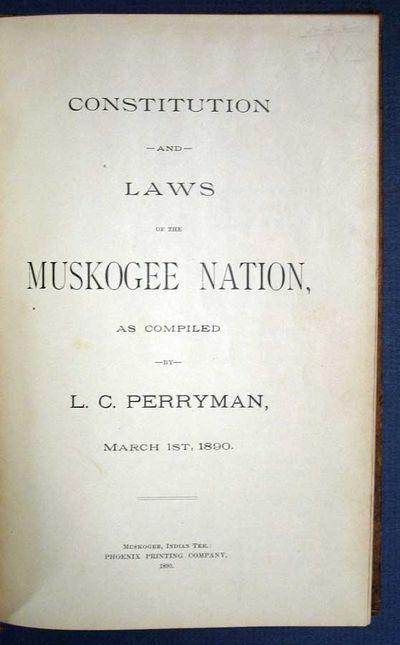 Muskogee Indian Ter: Phoenix Printing, 1890. 1st edition (Hargrett 179). Period tan full leather bin...