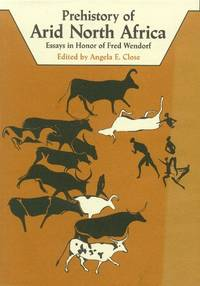 image of Prehistory of Arid North Africa; Essays in Honor of Fred Wendorf