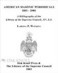 AMERICAN MASONIC PERIODICALS 1811-2001
