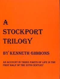 image of A Stockport Trilogy: An Account in Three Parts of Life in the First Half of the 20th Century