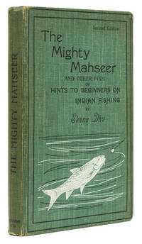 The Mighty Mahseer and another Fish or Hints to Beginners on Indian Fishing