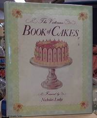 image of The Victorian Book of Cakes: Recipes, Techniques and Decorations from the Golden Age of Cake-Making