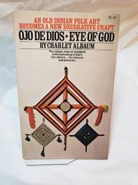 Ojo De Dios: Eye of God by Charlet Albaum, - 1972-07-01