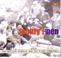 Monty's Men - The British Soldier and the D-Day Campaign