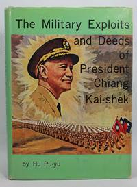 The Military Exploits and Deeds of President Chiang Kai shek