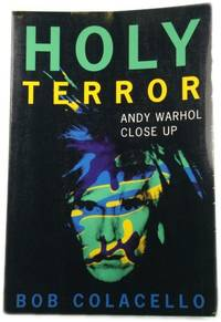 Holy Terror: Andy Warhol Close Up by  Bob Colacello - Paperback - 1999 - from PsychoBabel & Skoob Books (SKU: 497195)