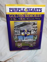 Purple Hearts and Golden Memories: 35 Years With the Minnesota Vikings by Klobuchar, Jim...