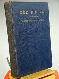 Our Rifles