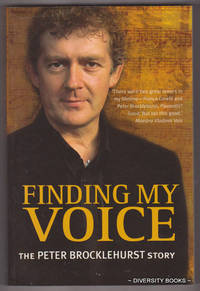 FINDING MY VOICE : The Peter Brocklehurst Story