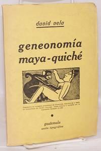 image of Ensayo sobre la Geneonomía Maya-quiché; trabajo presentado por el autor en el acto de su ingreso en la Sociedad de Geografia e Historia de Guatemala, el 25 de Julio de 1935
