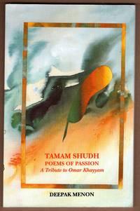 Tamam Shudh: Poems of Passion (A Tribute to Omar Khayyam)