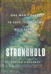 image of STRONGHOLD; One Man's Quest to Save the World's Wild Salmon