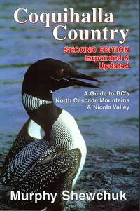 Coquihalla Country: A Guide to BC's North Cascade