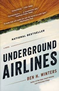 Underground Airlines by  Ben H Winters - Paperback - from Chisholm Trail Bookstore (SKU: 19196)