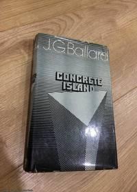 Concrete Island (1st edition hardback) by  J. G Ballard - First Edition - 1974 - from 84 Charing Cross Road Books and Biblio.com