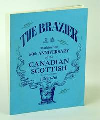 The Brazier: Marking the 50th Anniversary of the Canadian Scottish (Regiment) (Princess Mary's) , June 6, 1964 (June 6/64)