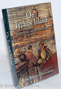 image of On Tycho's Island: Tycho Brahe and His Assistants, 1570-1601