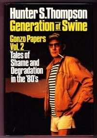 GENERATION OF SWINE. GONZO PAPERS Vol. 2