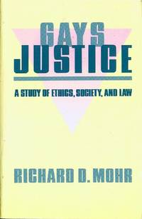 Gays Justice: A Study of Ethics, Society, and Law