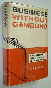 Business Without Gambling: How Successful Marketers Use Scientific Methods