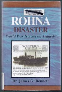 The Rohna Disaster. World War II\'s Secret Tragedy