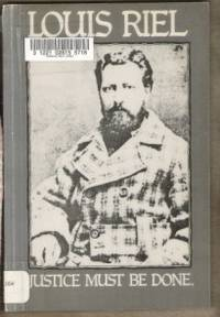image of LOUIS RIEL, JUSTICE MUST BE DONE