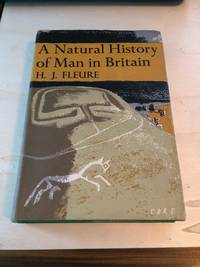 A Natural History of Man in Britain. Conceived as a Study of Changing Relations between Men and Environments