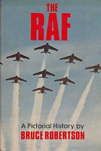 The RAF. A Pictorial History