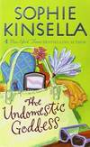 The Undomestic Goddess by Sophie Kinsella - 2007-03-09