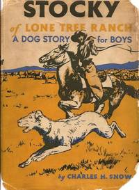 Stocky of Lone Tree Ranch, A Dog Story for Boys