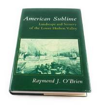American Sublime: Landscape and Scenery of the Lower Hudson Valley