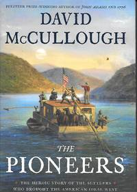 image of The Pioneers The Heroic Story of the Settlers Who Brought the American  Ideal West