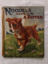 image of Noodles Wants To Be A Rover; Some Further Adventures of The Little Dog That Would Not Wag His Tail