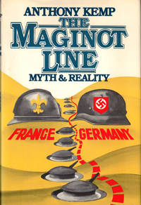 The Maginot Line: Myth and Reality